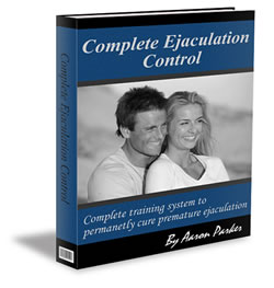 Complete Ejaculation Control - By Aaron Parker